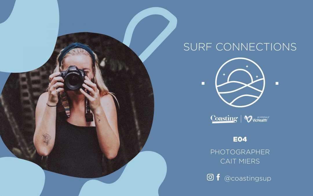 Surf Connections Podcast E04 – Cait Miers