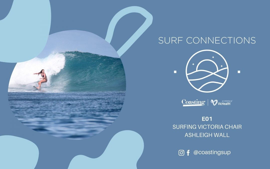 Surf Connections Podcast E01 – Ash Wall