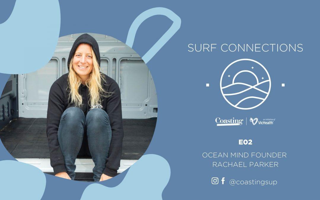 Surf Connections Podcast E02 – Rachael Parker